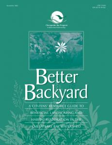 Chesapeake Bay Program. A Watershed Partnership A CITIZENS RESOURCE GUIDE TO BENEFICIAL LANDSCAPING AND HABITAT RESTORATION IN THE