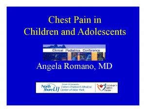 Chest Pain in Children and Adolescents. Angela Romano, MD