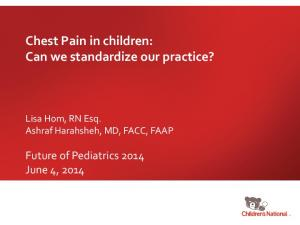 Chest Pain in children: Can we standardize our practice?