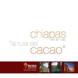 chiapas en la ruta la ruta del cacao