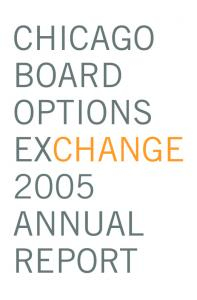 CHICAGO BOARD OPTIONS EXCHANGE 2005 ANNUAL REPORT