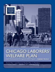 CHICAGO LABORERS WELFARE PLAN. Health Reimbursement Arrangement (HRA) Program Highlights Brochure. Active Plan 1 (and Retiree Medical Plan 1) Members