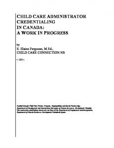 CHILD CARE ADMINISTRATOR CREDENTIALING IN CANADA: A WORK IN PROGRESS