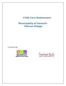 Child Care Assessment. Municipality of Saanich- Tillicum Village. Prepared by: