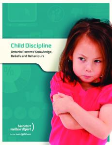Child Discipline. Ontario Parents Knowledge, Beliefs and Behaviours