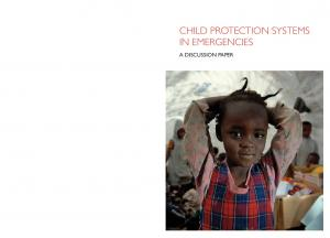 CHILD PROTECTION SYSTEMS IN EMERGENCIES A DISCUSSION PAPER