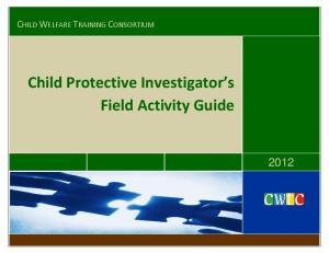 Child Protective Investigator s Field Activity Guide