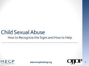 Child Sexual Abuse. How to Recognize the Signs and How to Help