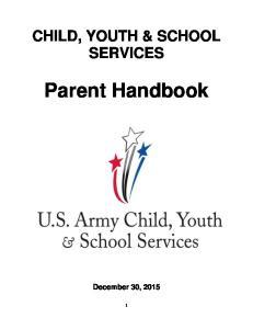 CHILD, YOUTH & SCHOOL SERVICES. Parent Handbook