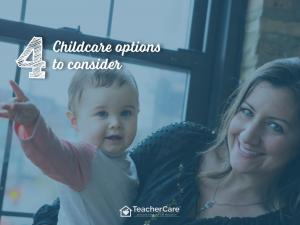 Childcare options to consider