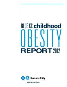 childhood BLUE KC OBESITY REPORT 2012 BeWellKC.BlueKC.com