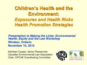 Children s Health and the Environment: Exposures and Health Risks Health Promotion Strategies