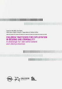 CHILDREN TRAFFICKED FOR EXPLOITATION IN BEGGING AND CRIMINALITY: A challenge for law enforcement and child protection