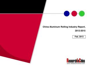 China Aluminum Rolling Industry Report, Feb. 2013