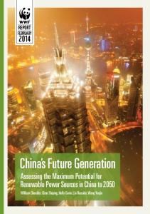 China s Future Generation Assessing the Maximum Potential for Renewable Power Sources in China to 2050 REPORT FEBRUARY