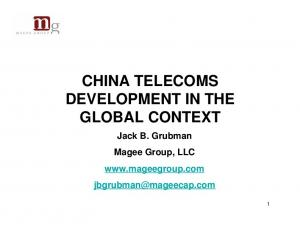 CHINA TELECOMS DEVELOPMENT IN THE GLOBAL CONTEXT. Jack B. Grubman Magee Group, LLC
