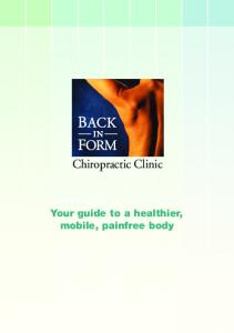 Chiropractic Clinic. Your guide to a healthier, mobile, painfree body