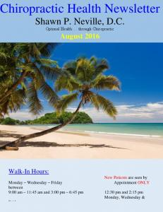 Chiropractic Health Newsletter Shawn P. Neville, D.C. Optimal Health..through Chiropractic August 2016