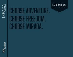 Choose adventure. Choose freedom. Choose Mirada