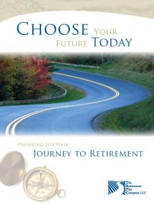 Choose Your. Journey to Retirement. Future Today. Preparing for Your
