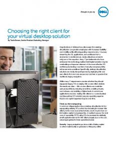 Choosing the right client for your virtual desktop solution By Travis Brown, Senior Product Marketing Manager
