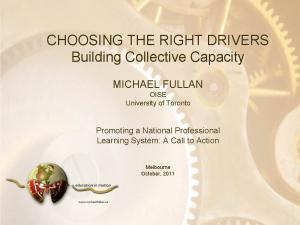 CHOOSING THE RIGHT DRIVERS Building Collective Capacity