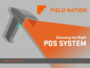 Choosing the Right POS SYSTEM. Created by Field Nation
