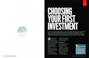 CHOOSING YOUR FIRST INVESTMENT. O ver 70 per cent of