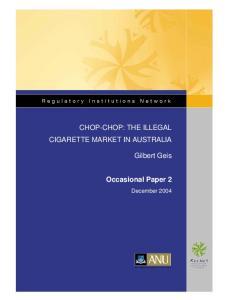CHOP-CHOP: THE ILLEGAL CIGARETTE MARKET IN AUSTRALIA. Gilbert Geis. Occasional Paper 2