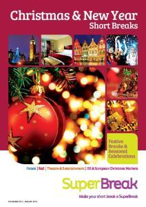 Christmas & New Year. Short Breaks. Festive Breaks & Seasonal Celebrations. Rail Theatre & Entertainment UK & European Christmas Markets