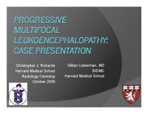 Christopher J. Richards Harvard Medical School Radiology Clerkship October Gillian Lieberman, MD BIDMC Harvard Medical School