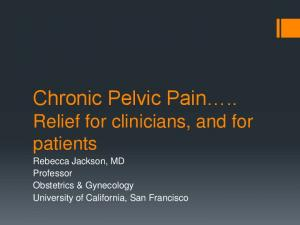 Chronic Pelvic Pain.. Relief for clinicians, and for patients