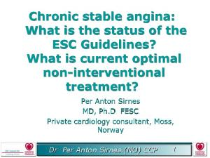 Chronic stable angina: What is the status of the ESC Guidelines? What is current optimal non-interventional treatment?