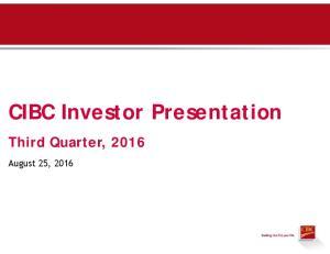 CIBC Investor Presentation Third Quarter, 2016