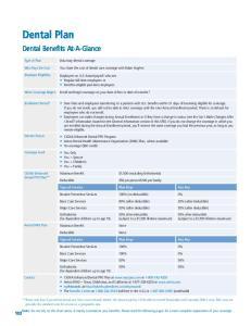 CIGNA Enhanced Dental PPO Program Aetna Dental Health Maintenance Organization (DMO) Plan, where available No coverage ($60 credit)