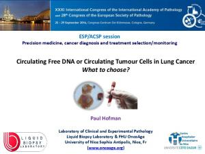 Circulating Free DNA or Circulating Tumour Cells in Lung Cancer What to choose?