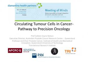 Circulating Tumour Cells in CancerPathway to Precision Oncology