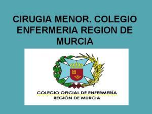 CIRUGIA MENOR. COLEGIO ENFERMERIA REGION DE MURCIA