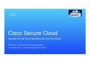 Cisco Secure Cloud. Security for the Cloud and Security from the Cloud