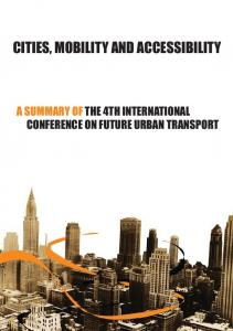 CITIES, MOBILITY AND ACCESSIBILITY A SUMMARY OF THE 4TH INTERNATIONAL CONFERENCE ON FUTURE URBAN TRANSPORT