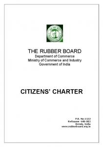 CITIZENS CHARTER THE RUBBER BOARD. Department of Commerce Ministry of Commerce and Industry Government of India