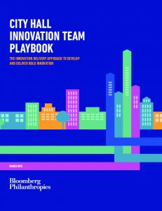 CITY HALL INNOVATION TEAM PLAYBOOK THE INNOVATION DELIVERY APPROACH TO DEVELOP AND DELIVER BOLD INNOVATION