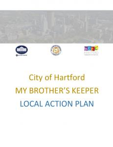 City of Hartford MY BROTHER S KEEPER LOCAL ACTION PLAN