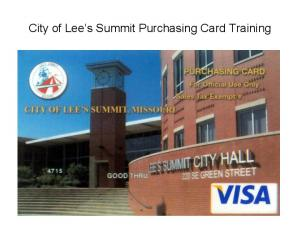 City of Lee s Summit Purchasing Card Training
