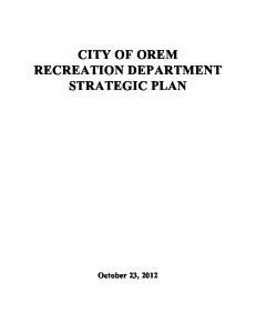 CITY OF OREM RECREATION DEPARTMENT STRATEGIC PLAN