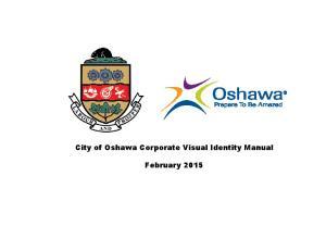 City of Oshawa Corporate Visual Identity Manual. February 2015