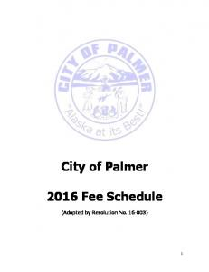 City of Palmer Fee Schedule. (Adopted by Resolution No )