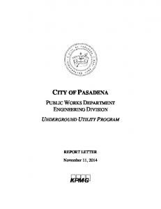 CITY OF PASADENA PUBLIC WORKS DEPARTMENT ENGINEERING DIVISION UNDERGROUND UTILITY PROGRAM. kpmg. REPORT LETTER November 11, 2014