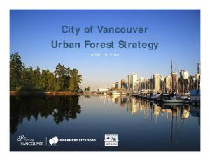 City of Vancouver Urban Forest Strategy APRIL 15, 2014