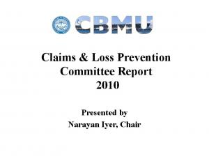 Claims & Loss Prevention Committee Report Presented by Narayan Iyer, Chair